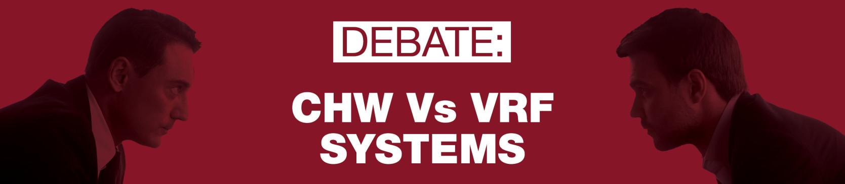 Debate - CHW v/s VRF